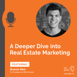 A Deeper Dive into Real Estate Marketing with Branick Weix, Co-Founder and CEO of Aryeo